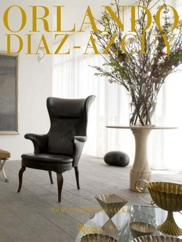 Diaz-Azcuy's mastery of the home interior has made him one of America's most renowned designers  his elegantly composed rooms speak volumes for his spare, intelligent & disciplined touc