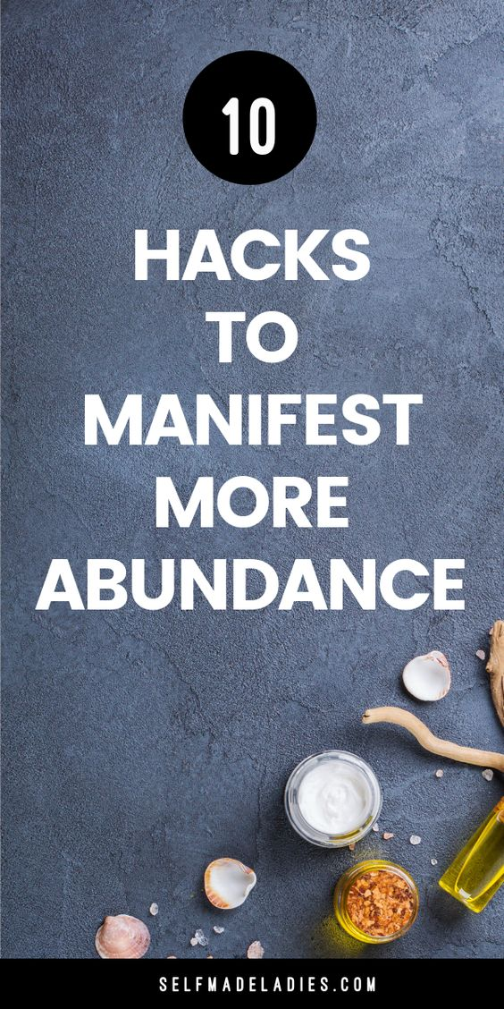 Pinterest Graphic with Title 10 Everyday Hacks to Manifest Abundance Into Your Life -  selfmadeladies.com