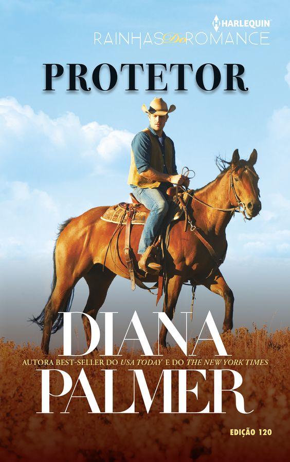 """Rainhas do Romance: """"Protetor"""" de Diana Palmer.:"""