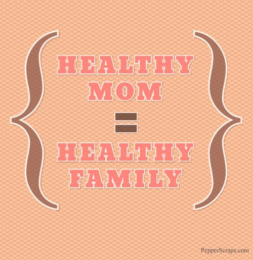 Workout Quotes For Her: Inspiring Saturdays: Healthy Mom = Healthy Family
