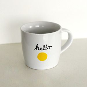 Hello Sunshine mug. I would be the happiest girl in the world if this were my coffee mug.