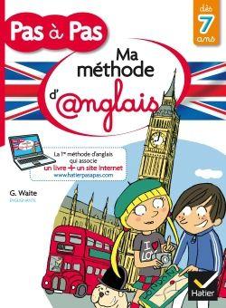 Anglais pas à pas - Ma méthode d'anglais - dès 7 ans