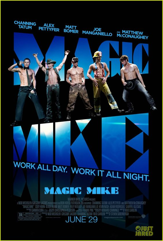Magic Mike! Saw this movie!(: omg! My friends say matthew mcconaughy is old but um... He's so good looking and Channing is too(: Alex wasn't so bad either! Those men can dance! loved the movie.... With the ending they need to make a second one!