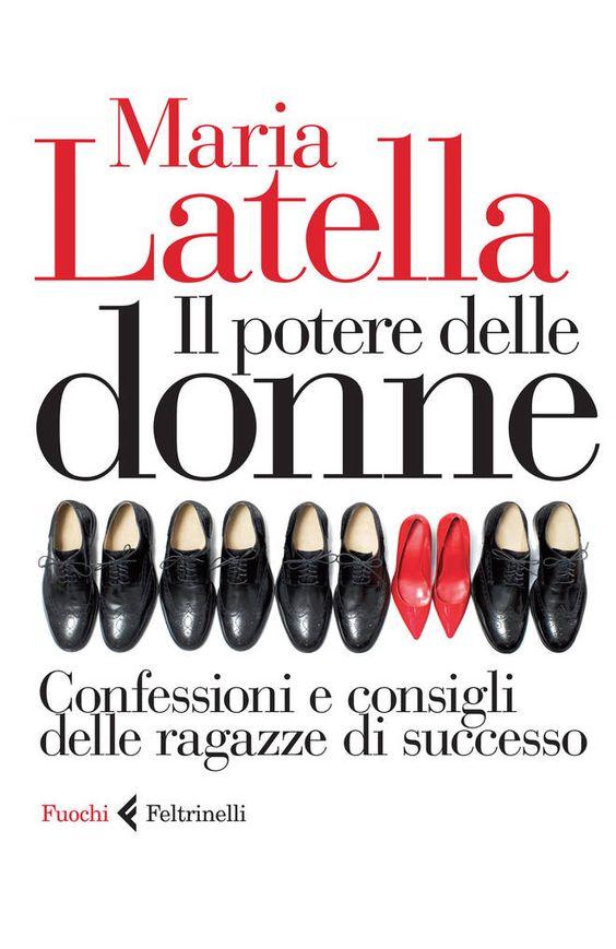 """Libro della settimana: """"Il Potere Delle Donne"""", le donne più potenti d'Italia si raccontano alle giovani"""