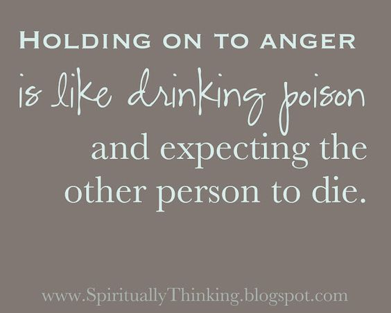 "Holding onto anger is like drinking poison and expecting the other person to die."" - great lesson usage"