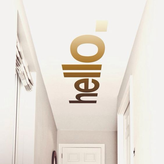 Hello hallway ceiling sticker | Love love love this idea