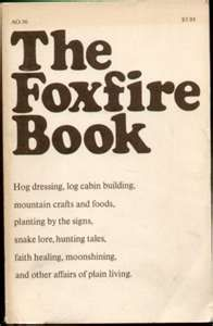 THE FOXFIRE BOOK APPALACHIAN MOUNTAIN FOLKLORE-Loved them all!