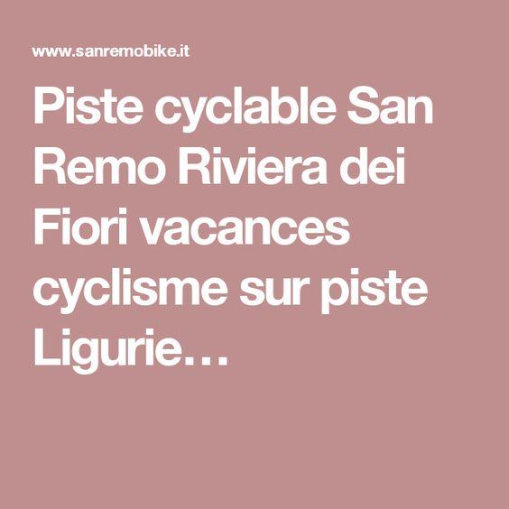Piste cyclable San Remo Riviera dei Fiori vacances cyclisme sur piste Ligurie…