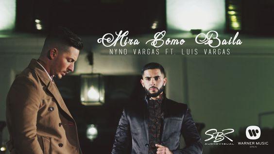 Nyno Vargas, Luis Vargas - Mira cómo baila  (Videoclip Oficial)