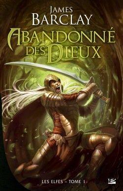 Couverture de Les Elfes, tome 1 : Abandonnés des dieux