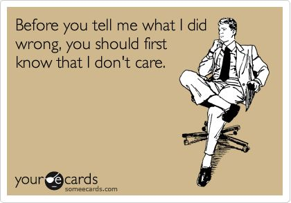 What we all think while being reprimanded.