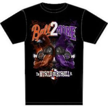 Ball2More Muscle on Russell St. Tee Shirt. Orioles & Ravens!