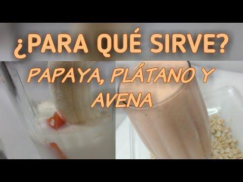 Para Que Sirve El Licuado De Papaya Platano Y Avena Youtube Licuado De Papaya Papaya Avena Con Papaya