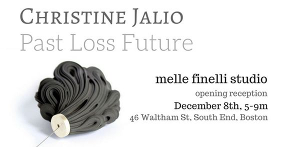 Past, Loss, Future by Christine Jalio 08Dec2016 - 07Jan2017 Melle Finelli Jewelry Boston, United States: