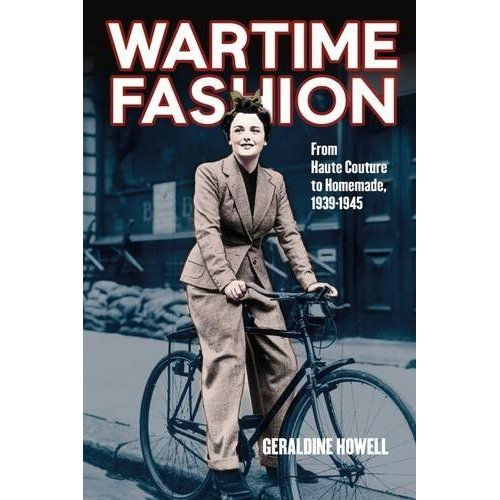 Wartime Fashion: From Haute Couture to Homemade, 1939 1945