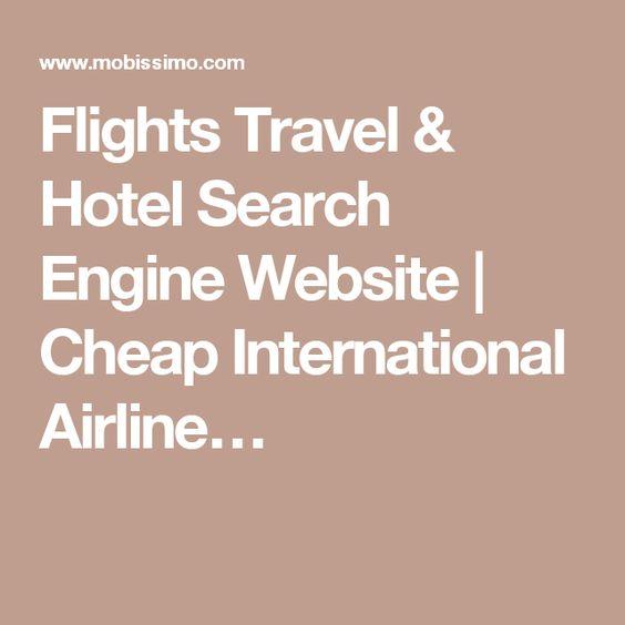 Flights Travel & Hotel Search Engine Website | Cheap International Airline…