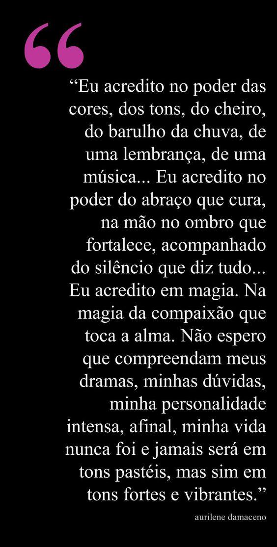 #aurilenedamaceno #sonhos #humildade #amor #frases #reflexão #pensamentos #coragem #bomdia #vida #luz #vitória #harmonia #felicidade #lealdade #sentimentos #compaixão: