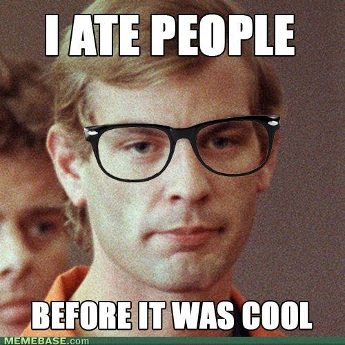 Hipster Jeffrey Dahmer