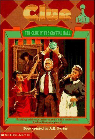 The Clue in the Crystal Ball (Clue, Book 17): Dona Smith, A. E. Parker: 9780590137447: Amazon.com: Books