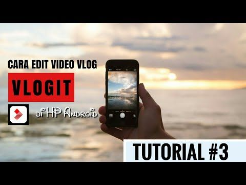 Cara Edit Video Di Hp Android Bikin Vlog Vlogit Tutorial Youtube Android Video