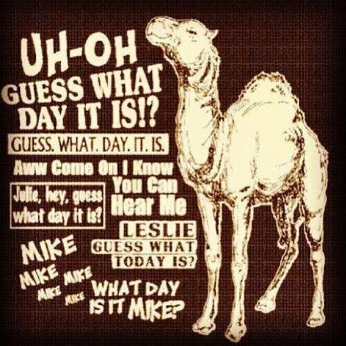 hump day humor ... Mike mike mike mike mike!!!!