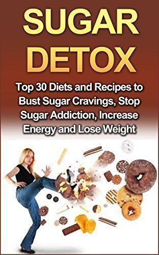 Sugar Detox: Top 30 Sugar Detox Recipes, Sugar Detox Diet to Stop Sugar Addiction and Increase Energy (Sugar Detox for Beginners, Sugar Detox Cookbook, ... Sugar Detox Recipes, 21 Day Sugar Detox) by Tina Rogers, http://www.amazon.com/dp/B00TH7M10Y/ref=cm