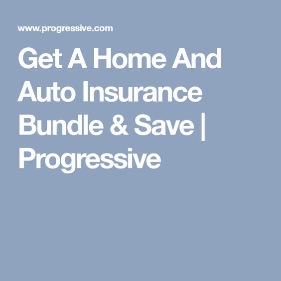 Get A Home And Auto Insurance Bundle Save Progressive Home