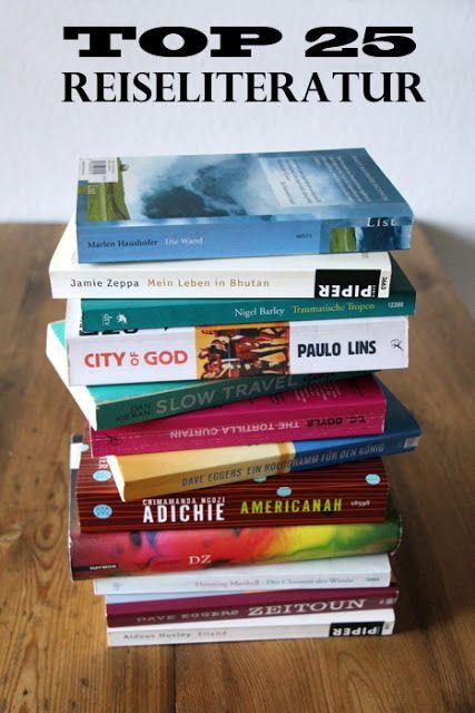 Top 25 Reiseliteratur - die besten Bücher für eure nächste Reise!
