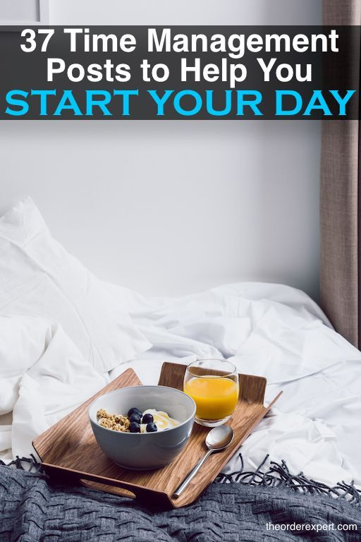 37 Time Management Tips to Help You Start Your Day