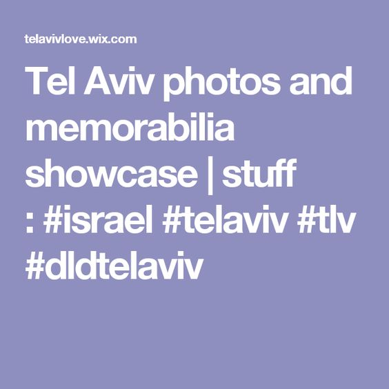 Tel Aviv photos and memorabilia showcase   stuff :#israel #telaviv #tlv #dldtelaviv