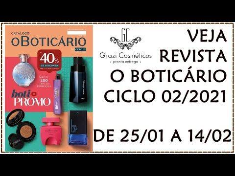 Veja Revista O Boticário Ciclo 02 2021 De 25 01 A 14 02 O Boticario Lo Em 2021 Boticário Loja De Bolsa Revista
