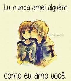 Eu nunca amei alguém como eu amo você.