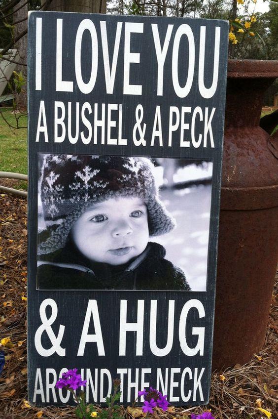 I love you a bushel and peck photo sign