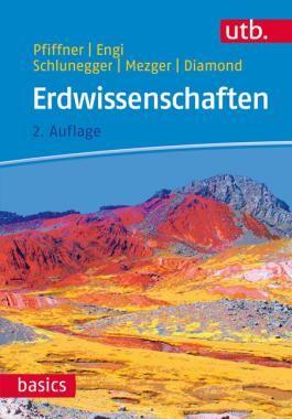 Pfiffner, O. Adrian / Diamond, Larryn / Engi, Martin / Mezger, Klaus / Schlunegger, Fritz / Baumeler, Andreas (Illustration) «Erdwissenschaften. » | 978-3-8252-4381-4 | www.haupt.ch