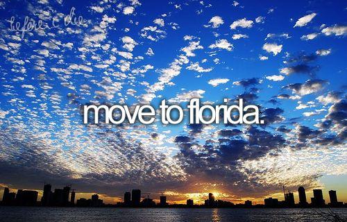 Move to Florida!!!!