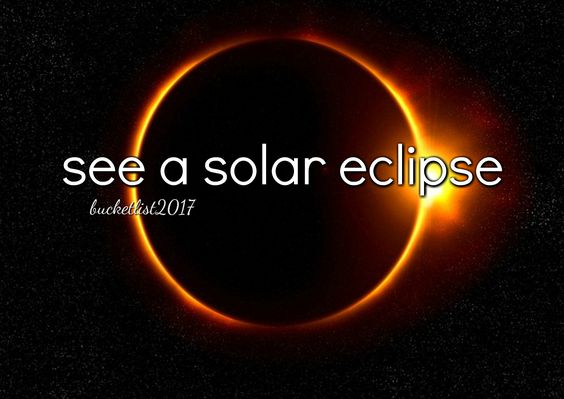 see a solar eclipse Bucket List 2017: