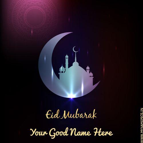 Write Name On Eid Al Adha Mubarak Wishes Greeting Card Eid Mubarak Eid Greetings Eid Al Fitr Greeting