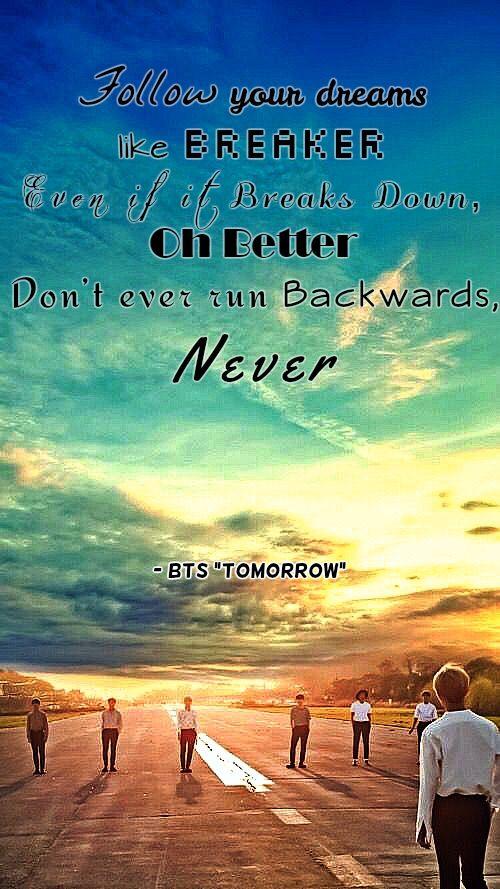 follow your dreams like breaker even if it breaks down oh better