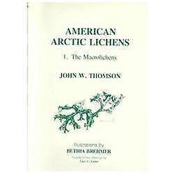 American Arctic Lichens Vol. 1 : Macrolichens Volume 1 by John W. Thomson…
