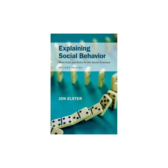 Explaining Social Behavior (Revised) (Hardcover)