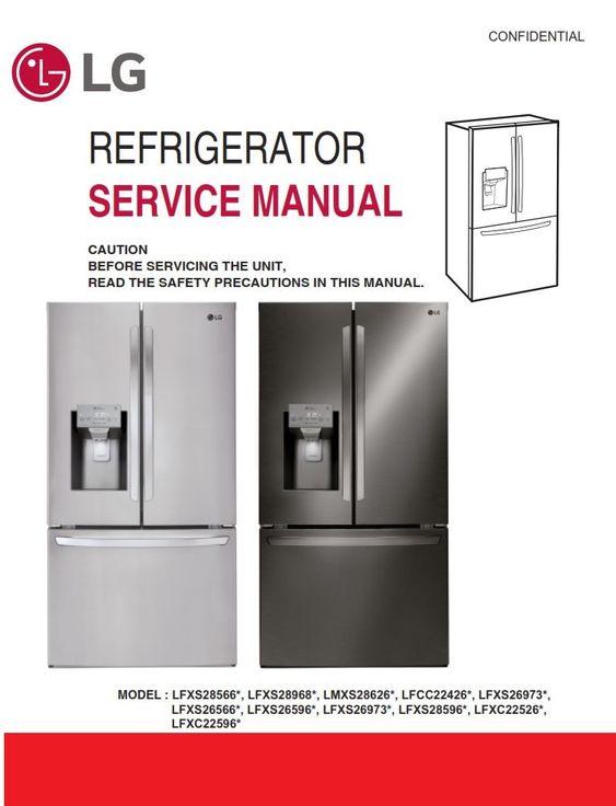 Lg Lfxc22526s Lfxc22526d Refrigerator Service Manual And Repair Guide Refrigerator Service Repair Guide Refrigerator