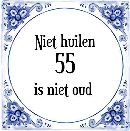 Verwonderlijk Verjaardag Tegeltje met Spreuk (55 jaar: Niet huilen 55 is niet NB-75