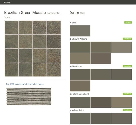 Brazilian Green Mosaic. Continental Slate. Slate. Daltile. Behr. Sherwin Williams. PPG Paints. Ralph Lauren Paint. Valspar Paint.  Click the gray Visit button to see the matching paint names.