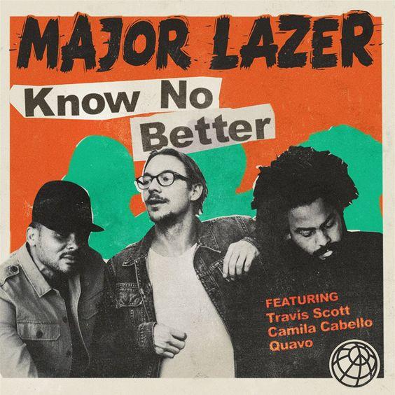Major Lazer, Travis Scott, Camila Cabello, Quavo – Know No Better (single cover art)