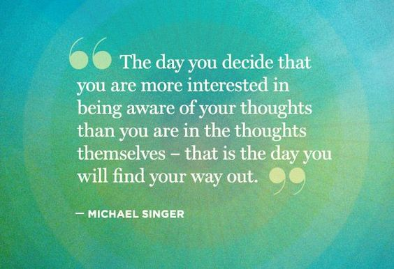 The day you decide that you are more interested in being aware of your thoughts...