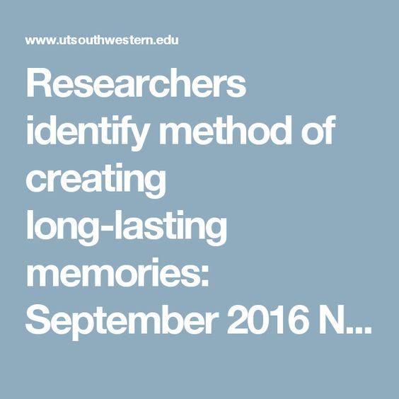 Researchers identify method of creating long-lasting memories: September 2016 News Releases - UT Southwestern, Dallas, TX