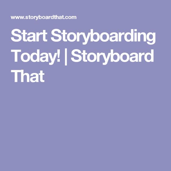 Start Storyboarding Today! | Storyboard That