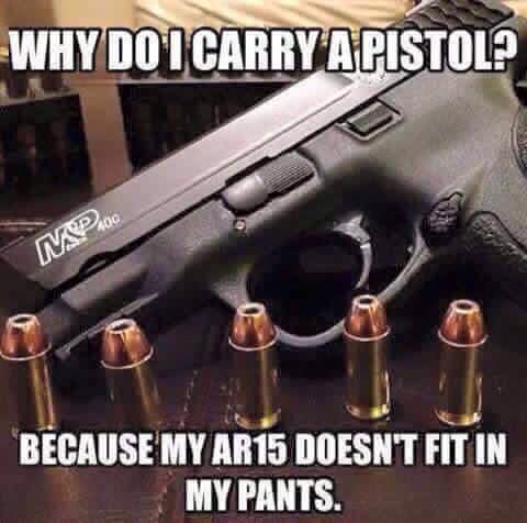 so true. I also carry a gun because a cop won't fit into my pocket either.