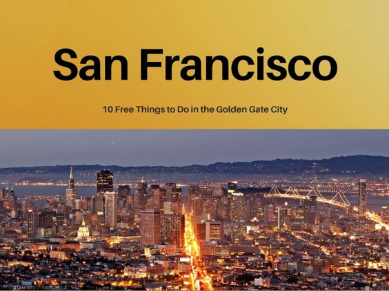 10 Free Things to Do in the Golden Gate City #SanFrancisco
