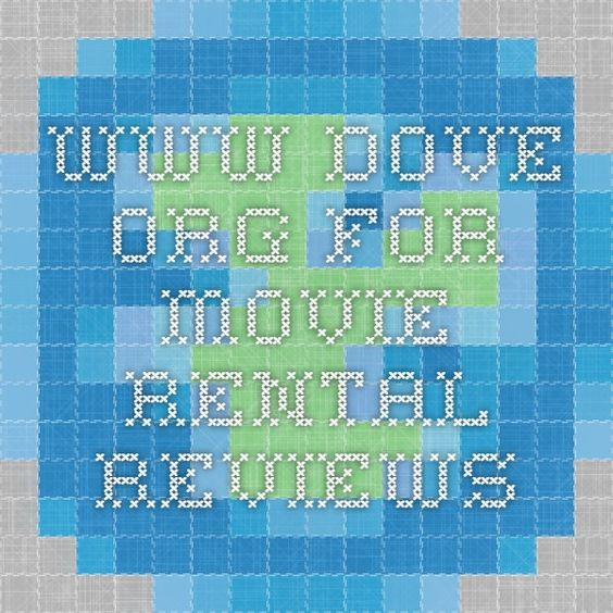 www.dove.org for movie rental reviews